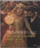 Moving Music : beroemde filmcomponisten aan het woord