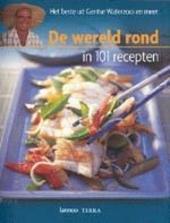 De wereld rond in 101 recepten : het beste uit Gentse Waterzooi en meer