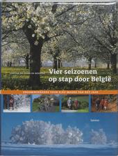 Vier seizoenen op stap door België : droomweekends voor elke maand van het jaar