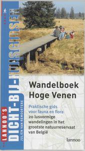 Wandelboek Hoge Venen : 20 lusvormige wandelingen in het grootste natuurreservaat van België : met uitgebreide info...
