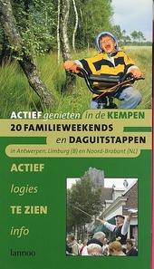 Actief genieten in de Kempen : 20 kant-en-klare weekends voor de hele familie
