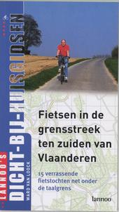 Fietsen in de grensstreek ten zuiden van Vlaanderen : 15 verrassende fietstochten net onder de taalgrens