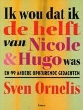 Ik wou dat ik de helft van Nicole en Hugo was en 99 andere opbeurende gedachten