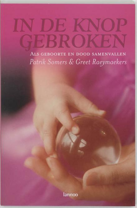 In de knop gebroken : als geboorte en dood samenvallen