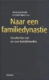 Naar een familiedynastie : gouden tips van en voor bedrijfsfamilies