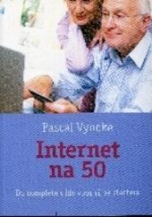 Internet na 50 : de complete gids voor rijpe starters