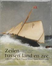 Zeilen tussen land en zee : zeilloodsboten op de Vlaamse Banken en de Westerschelde
