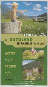 Actief genieten in Duitsland : 18 kant-en-klare weekends voor de hele familie