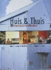 Huis en thuis : 18 uiteenlopende woonfilosofieën