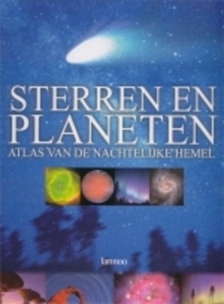 Sterren en planeten : atlas van de nachtelijke hemel
