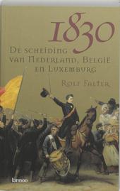 1830 : de scheiding van Nederland, België en Luxemburg