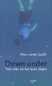 Down under : toen Joke uit het leven stapte