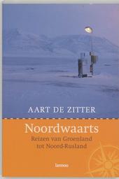 Noordwaarts : reizen van Groenland tot Noord-Rusland