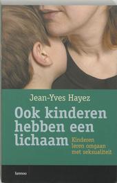 Ook kinderen hebben een lichaam : kinderen leren omgaan met seksualiteit