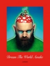 Walter Van Beirendonck : dream the world awake