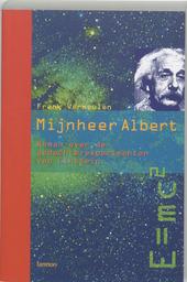 Mijnheer Albert : roman over de gedachte-experimenten van Einstein