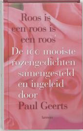 Roos is een roos is een roos : de 100 mooiste rozengedichten