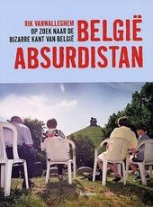 België Absurdistan : op zoek naar de bizarre kant van België