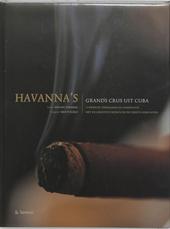 Havanna's : grands crus uit Cuba : 's werelds topsigaren in combinatie met de grootste wijnen en de fijnste gerecht...