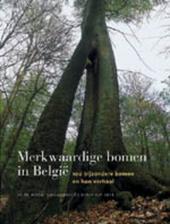 Merkwaardige bomen in België : 100 bomen en verhalen om te koesteren