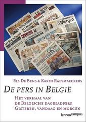 De pers in België : het verhaal van de Belgische dagbladpers : gisteren, vandaag en morgen