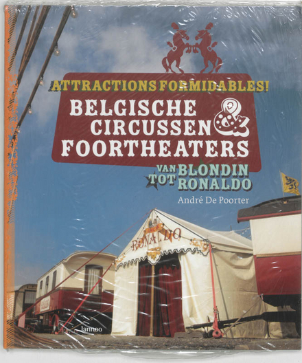 Belgische circussen & foortheaters : van Blondin tot Ronaldo