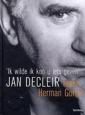 'Ik wilde ik kon u iets geven' : Jan Decleir leest Herman Gorter