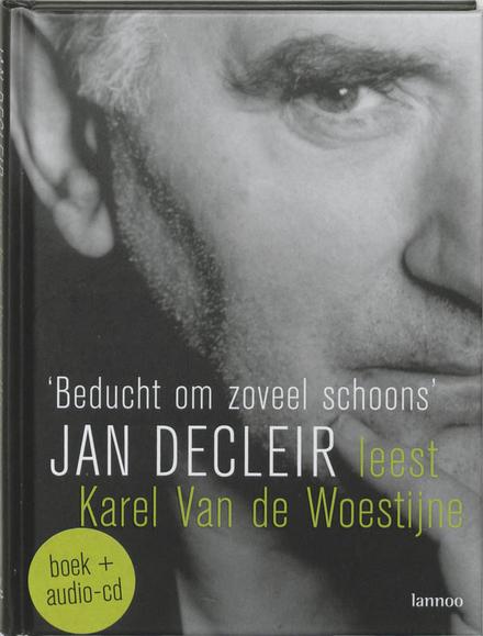 'Beducht om zoveel schoons' : Jan Decleir leest Karel Van de Woestijne