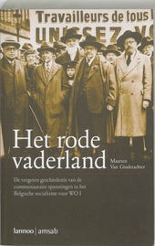Het rode vaderland : de vergeten geschiedenis van de communautaire spanningen in het Belgische socialisme voor WO I