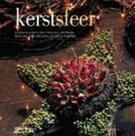 Kerstsfeer : bloemencreaties van Frederiek Van Pamel, Bart Nys, Bart Van Hove en Krista Verwimp
