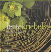 Lentekriebels : bloemencreaties van Bart Van Hove, Frederiek van Pamel en Bart Nys