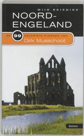 Noord-Engeland : de 99 favoriete plekken van Dirk Musschoot