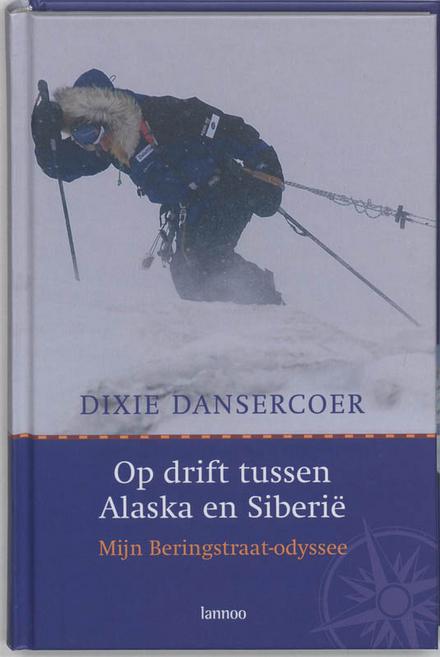 Op drift tussen Alaska en Siberië : mijn Beringstraat-odyssee