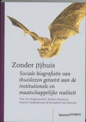 Zonder (t)huis : sociale biografieën van thuislozen getoetst aan de institutionele en maatschappelijke realiteit