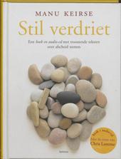 Stil verdriet : een boek en audio-cd met troostende teksten over afscheid nemen