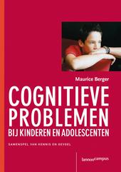 Cognitieve problemen bij kinderen en adolescenten : samenspel van kennis en gevoel