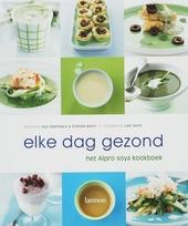 Elke dag gezond : het Alpro Soya kookboek