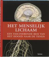 Het menselijk lichaam : een fascinerende reis van het hoofd naar de tenen