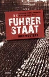 De Führerstaat : overheid en collaboratie in België (1940-1944)