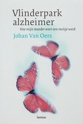 Vlinderpark Alzheimer : hoe mijn moeder weer een meisje werd