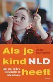 Als je kind NLD heeft : gids voor ouders, leerkrachten en hulpverleners