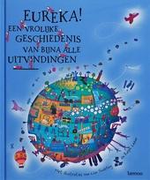 Eureka! : een vrolijke geschiedenis van bijna alle uitvindingen