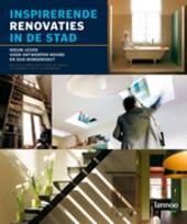 Inspirerende renovaties in de stad : nieuw leven voor Antwerpen-Noord en Oud-Borgerhout : 73 ideeën voor stadswoni...