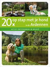20 x op stap met je hond in de Ardennen : actief ontspannen in Belgie