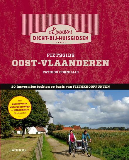 Fietsgids Oost-Vlaanderen : 20 lusvormige tochten op basis van fietsknooppunten