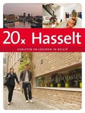 20 x Hasselt : genieten en logeren in België