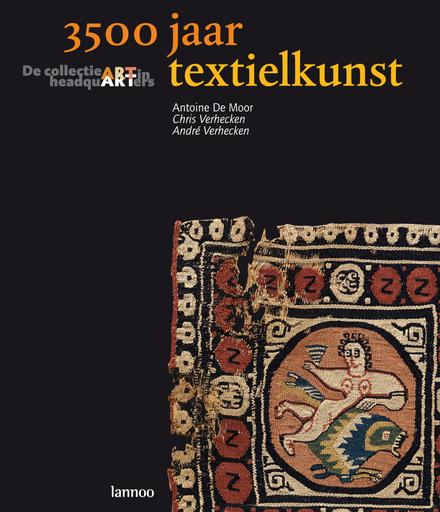 3500 jaar textielkunst : de collectie Art in Headquarters