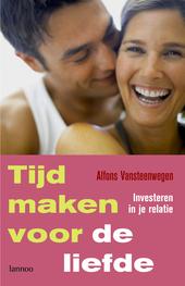 Tijd maken voor de liefde : investeren in je relatie