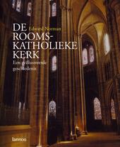 De rooms-katholieke kerk : een geïllustreerde geschiedenis