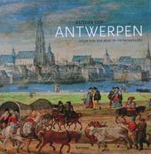 Antwerpen : atlas van een stad in ontwikkeling